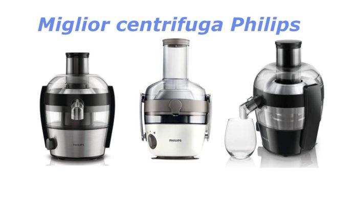 miglior centrifuga philips